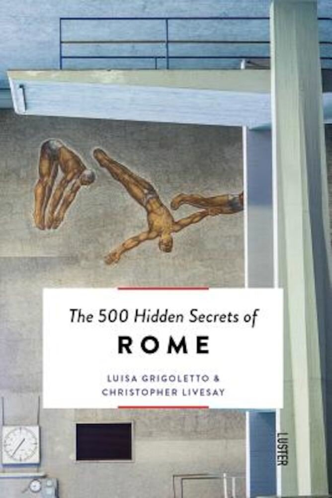 The 500 Hidden Secrets of Rome, Paperback