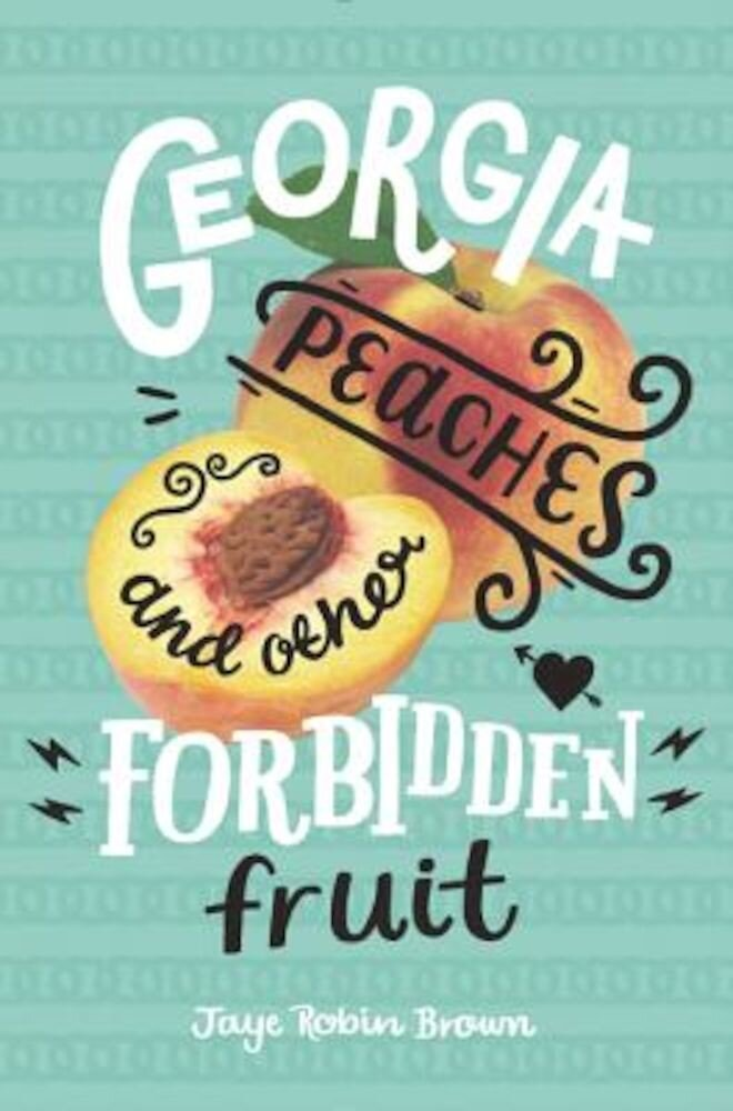 Georgia Peaches and Other Forbidden Fruit, Hardcover