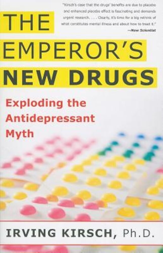 The Emperor's New Drugs: Exploding the Antidepressant Myth, Paperback