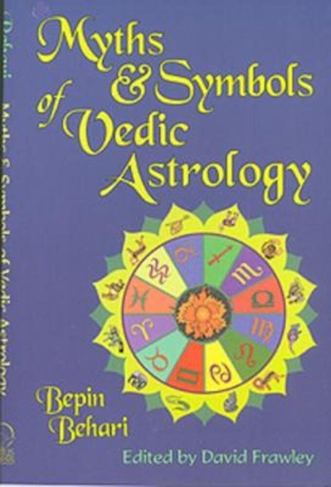Myths & Symbols of Vedic Astrology, Paperback