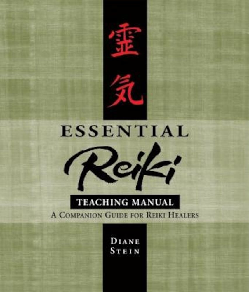Essential Reiki Teaching Manual: A Companion Guide for Reiki Healers, Paperback