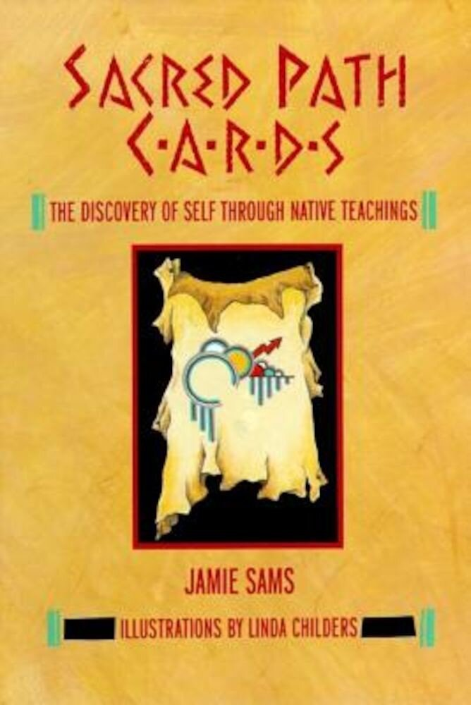 Sacred Path Cards: The Discovery of Self Through Native Teachings, Hardcover