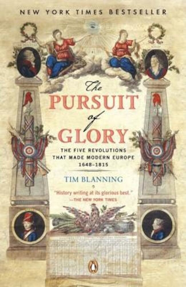The Pursuit of Glory: The Five Revolutions That Made Modern Europe: 1648-1815, Paperback
