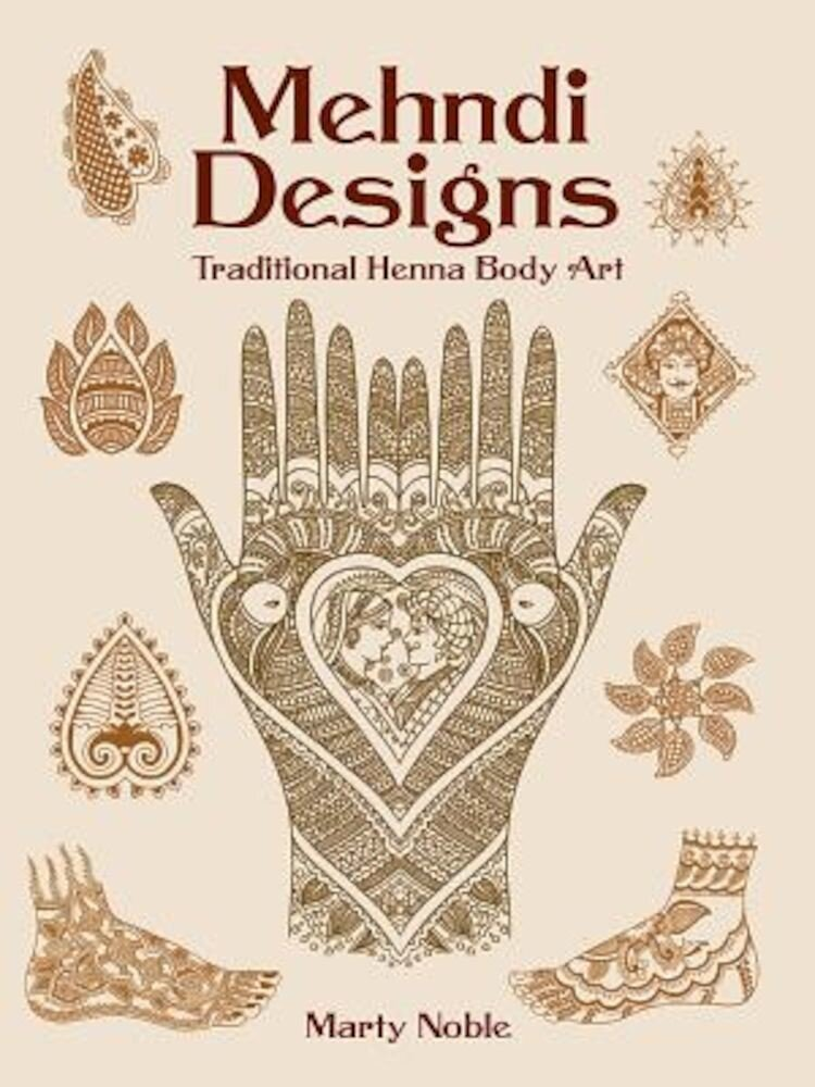 Mehndi Designs: Traditional Henna Body Art, Paperback