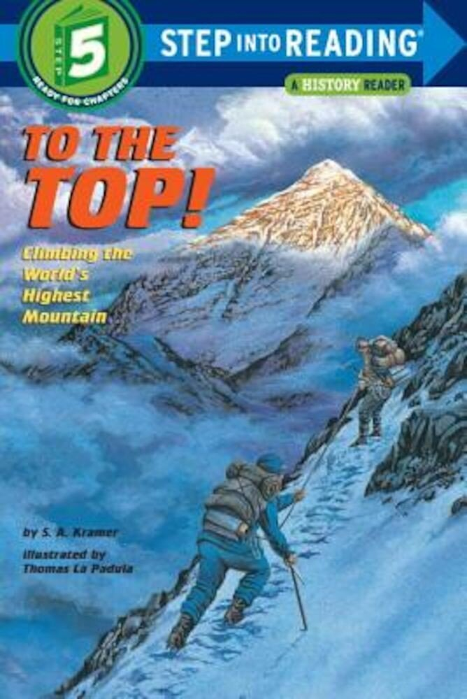 To the Top!: Climbing the World's Highest Mountain, Paperback