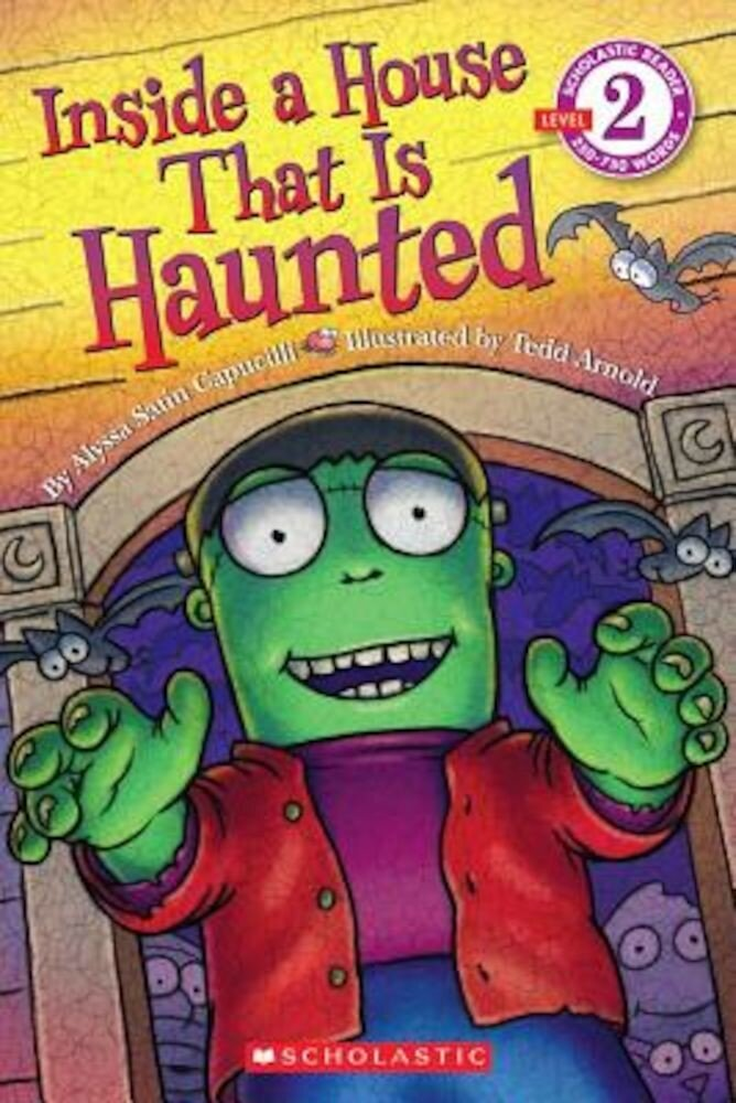 Scholastic Reader Level 2: Inside a House That Is Haunted, Paperback