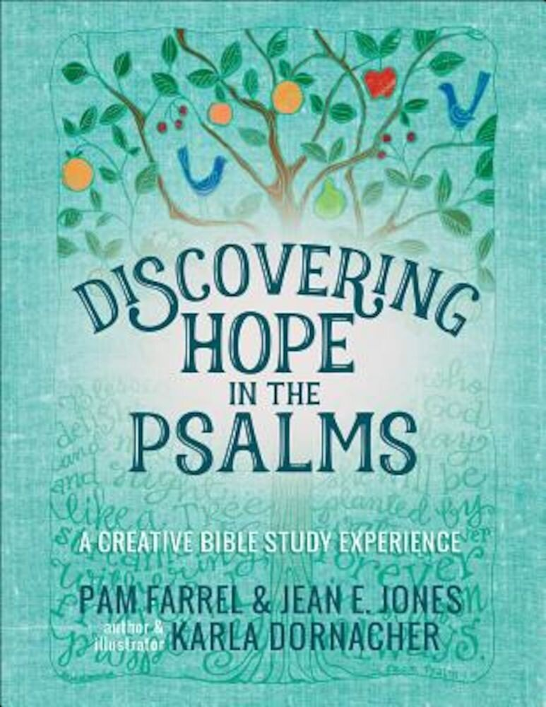 Discovering Hope in the Psalms: A Creative Bible Study Experience, Hardcover
