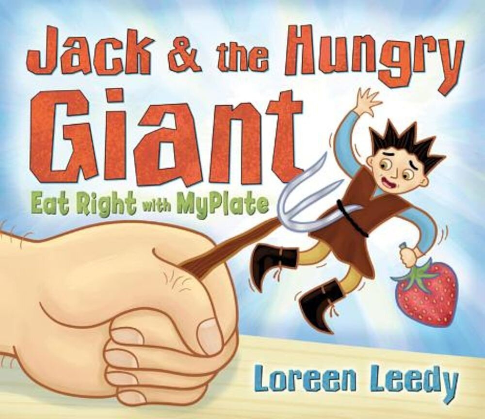 Jack and the Hungry Giant Eat Right with Myplate, Paperback
