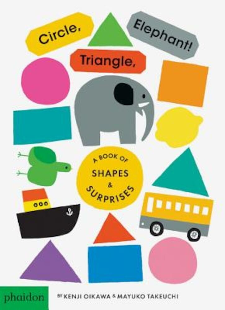 Circle, Triangle, Elephant: A Book of Shapes and Surprises, Hardcover