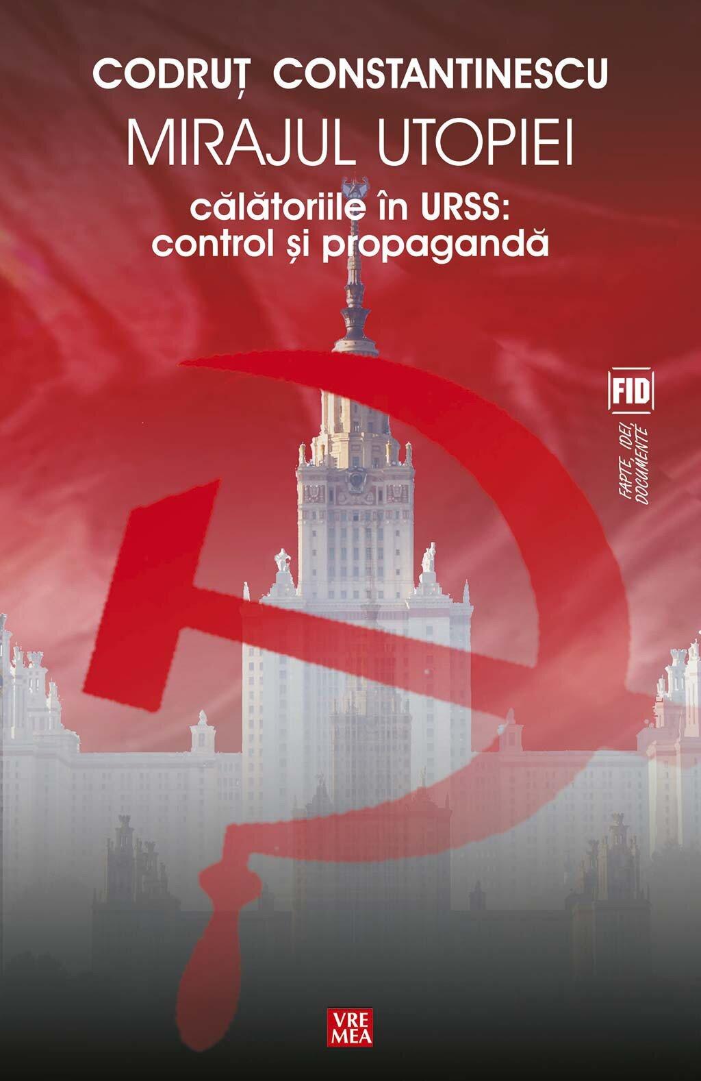 Mirajul utopiei. Calatoriile in URSS: control si propaganda (eBook)