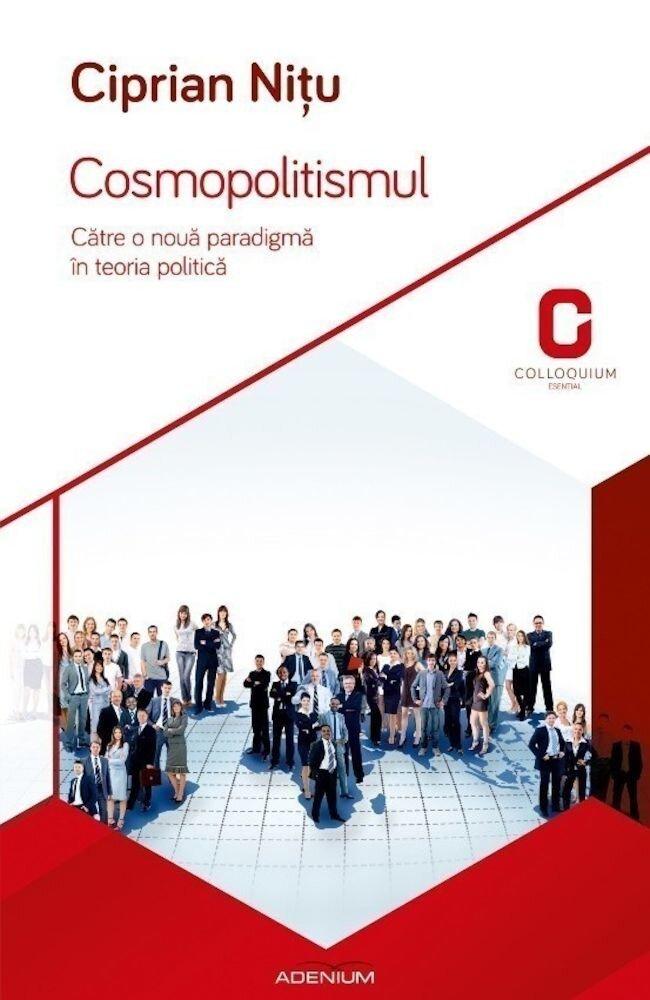 Cosmopolitismul. Catre o noua paradigma in teoria politica