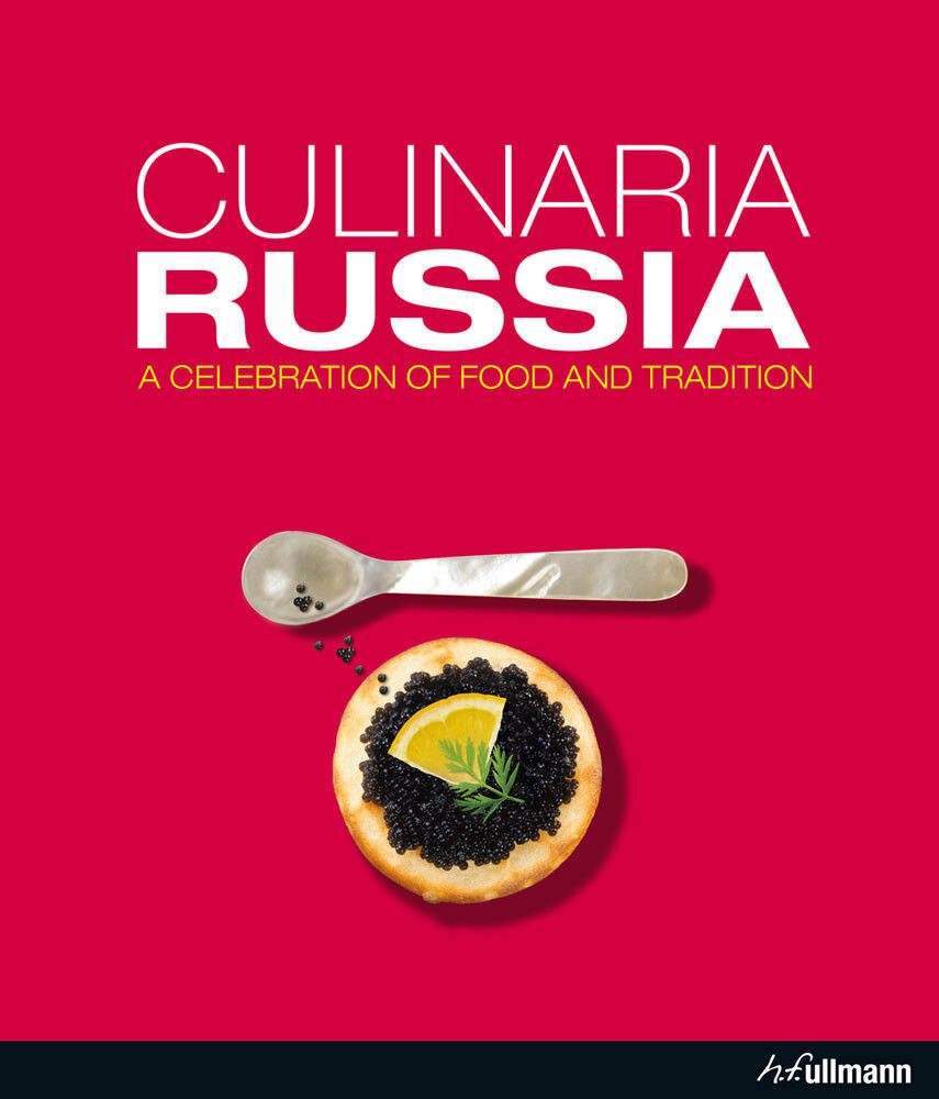 Culinaria Russia. A Celebration of Food and Tradition