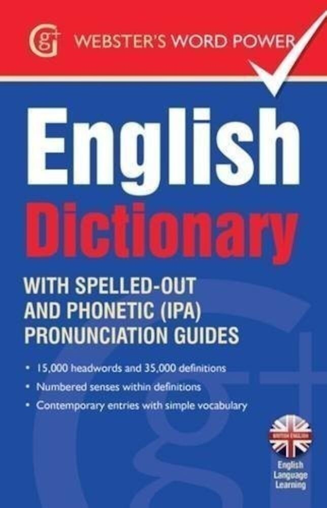 Coperta Carte Webster's Word Power English Dictionary : With Easy-to-Follow Pronunciation Guide and IPA