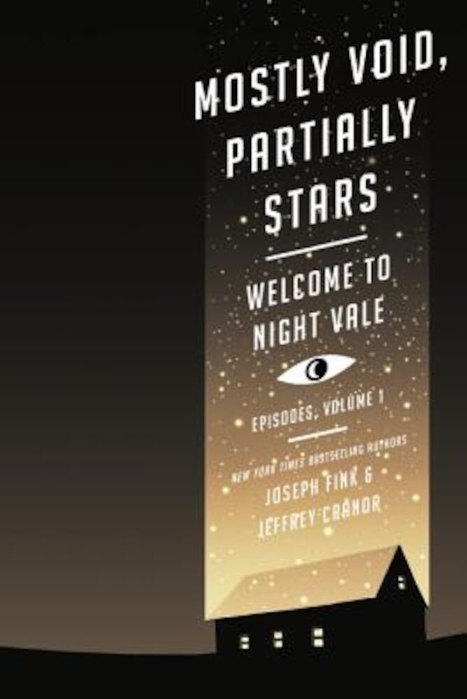 Mostly Void, Partially Stars: Welcome to Night Vale Episodes, Volume 1, Paperback