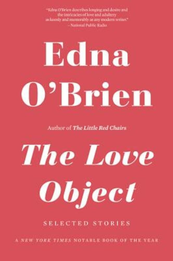 The Love Object: Selected Stories, Paperback