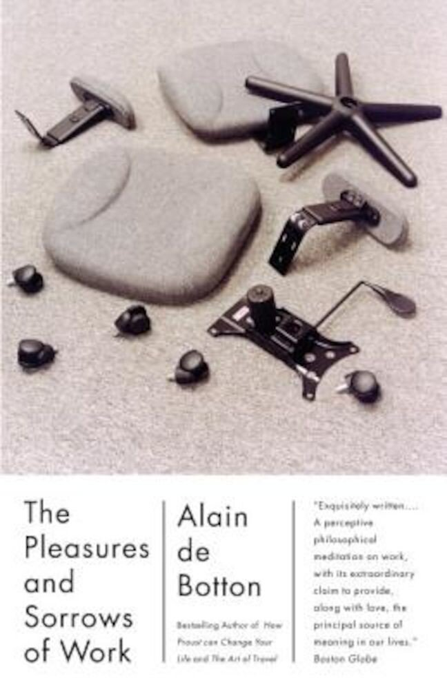 The Pleasures and Sorrows of Work, Paperback