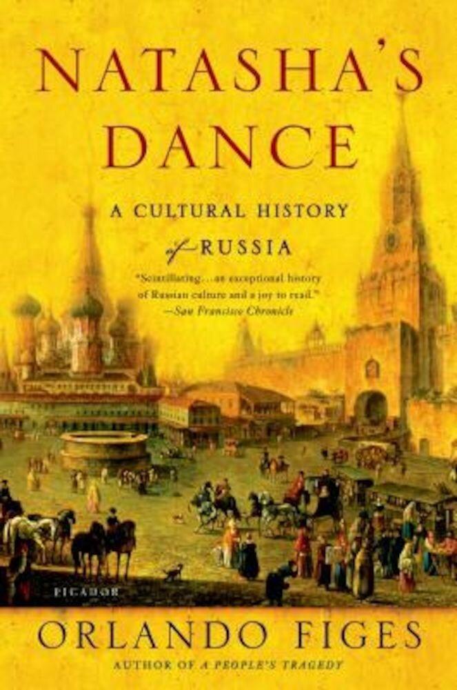 Natasha's Dance: A Cultural History of Russia, Paperback
