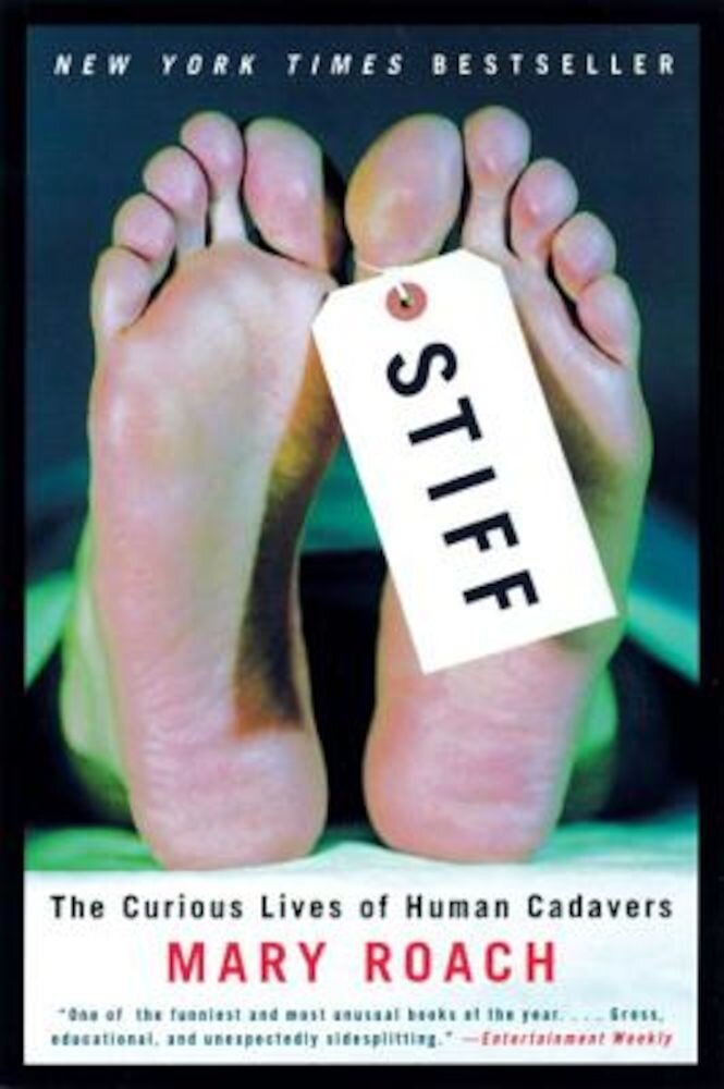 Stiff: The Curious Lives of Human Cadavers, Paperback