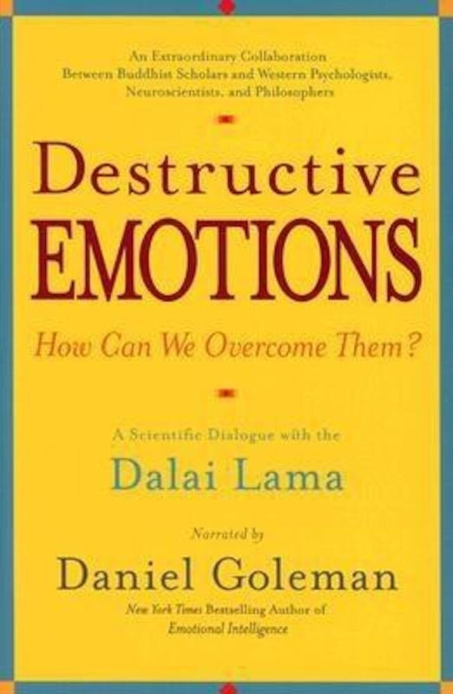Destructive Emotions: A Scientific Dialogue with the Dalai Lama, Paperback