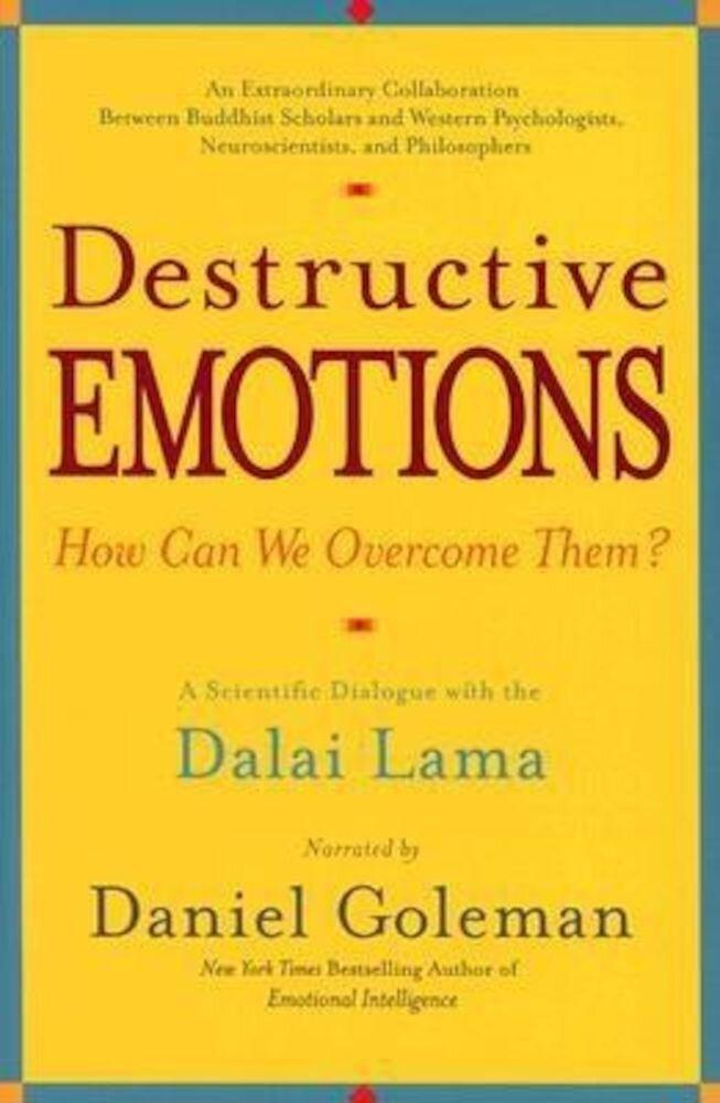 Destructive Emotions: A Scientific Dialogue with the Dalai Lama, Paperback
