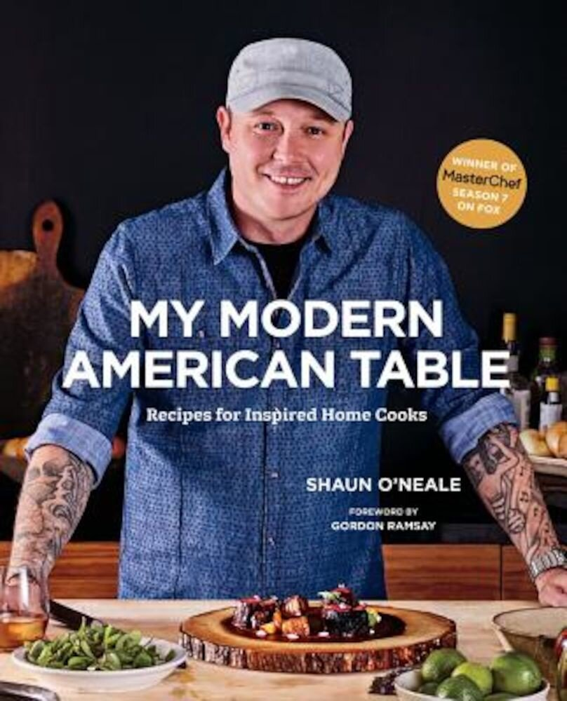 My Modern American Table: Recipes for Inspired Home Cooks, Hardcover