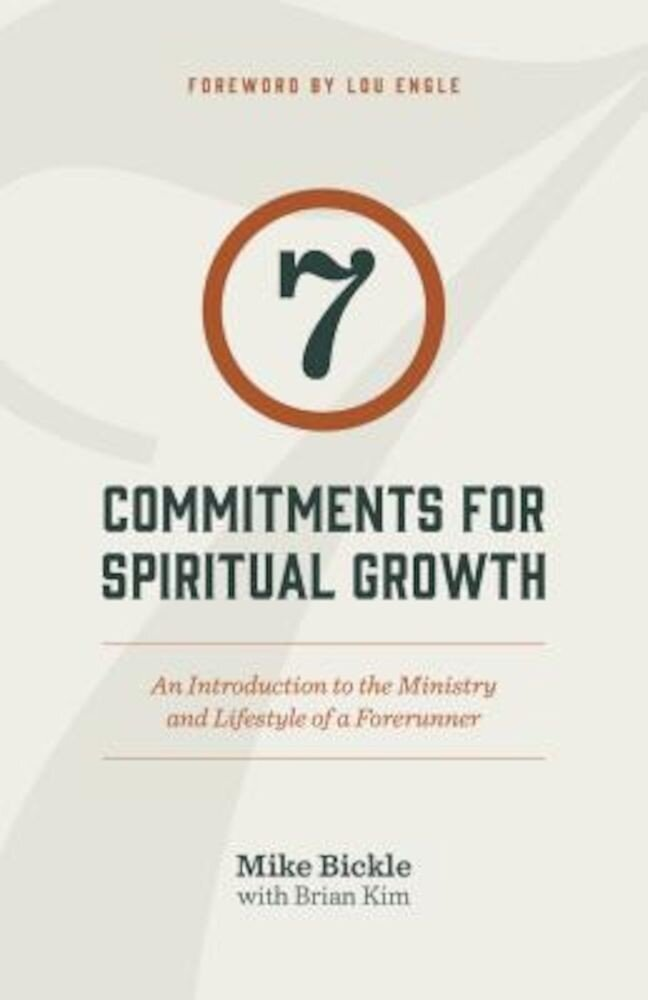 7 Commitments for Spiritual Growth: An Introduction to the Ministry and Lifestyle of a Forerunner, Paperback