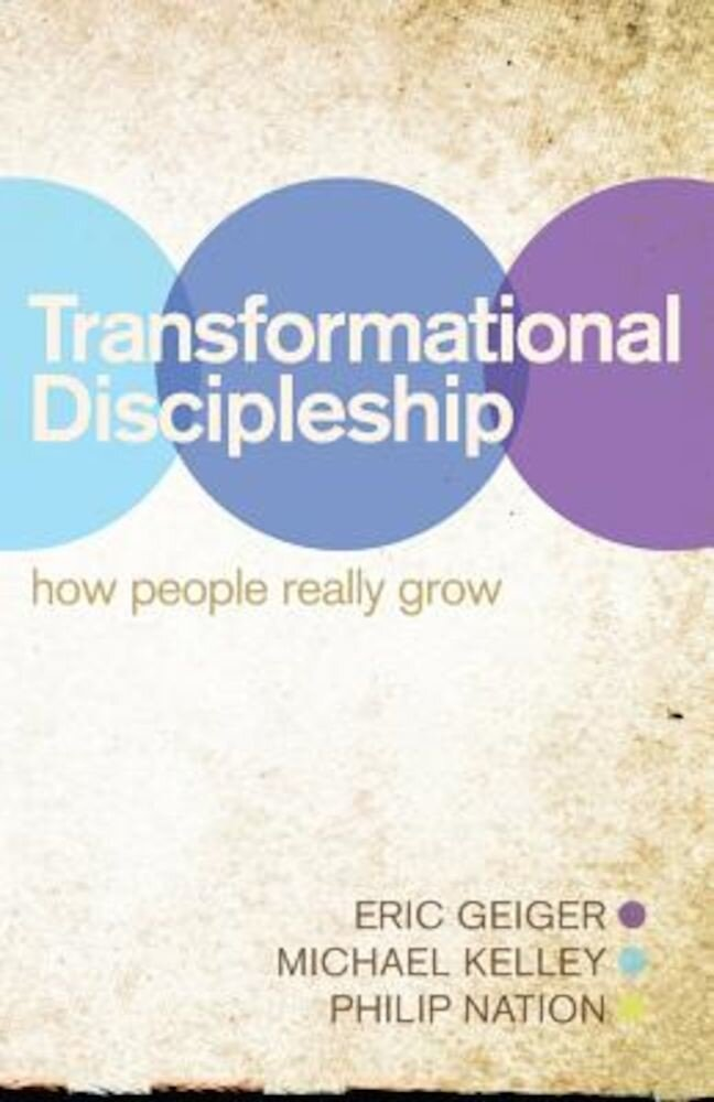 Transformational Discipleship: How People Really Grow, Paperback