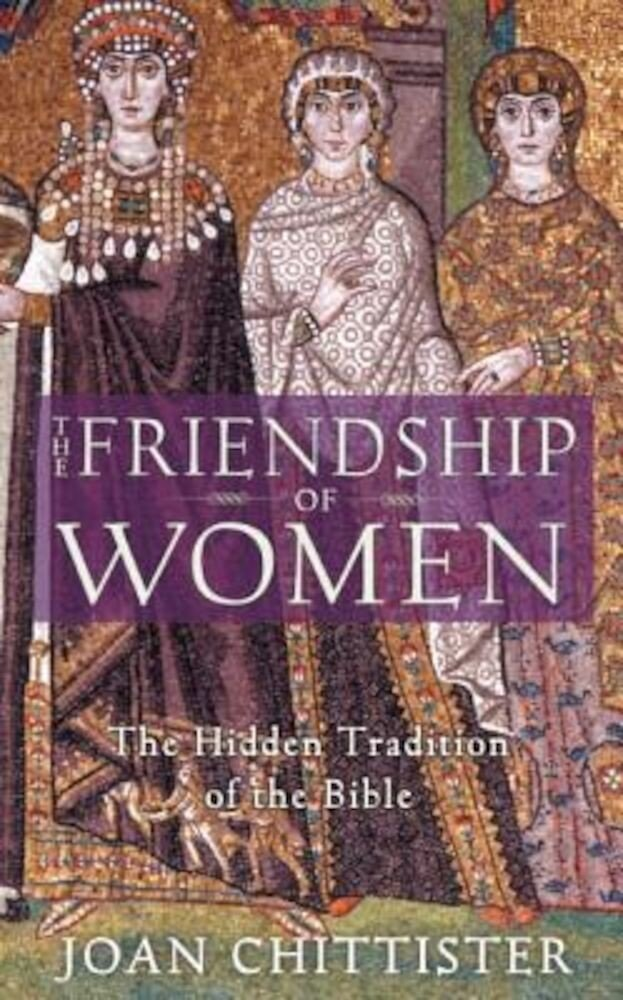 The Friendship of Women: The Hidden Tradition of the Bible, Paperback
