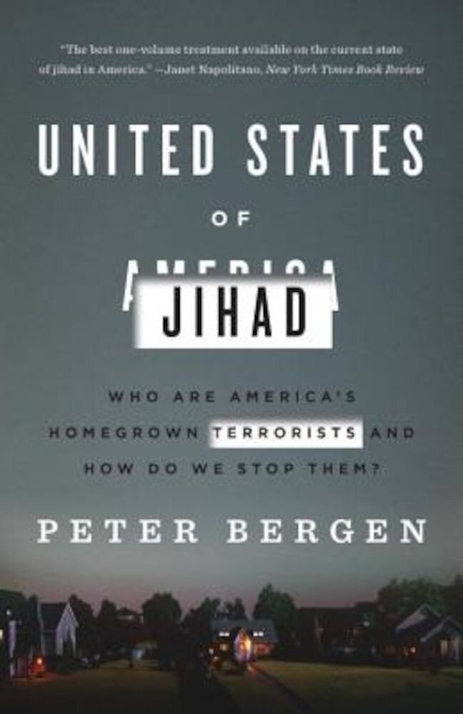 United States of Jihad: Who Are America's Homegrown Terrorists, and How Do We Stop Them?, Paperback