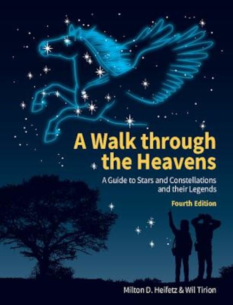 A Walk Through the Heavens: A Guide to Stars and Constellations and Their Legends, Paperback