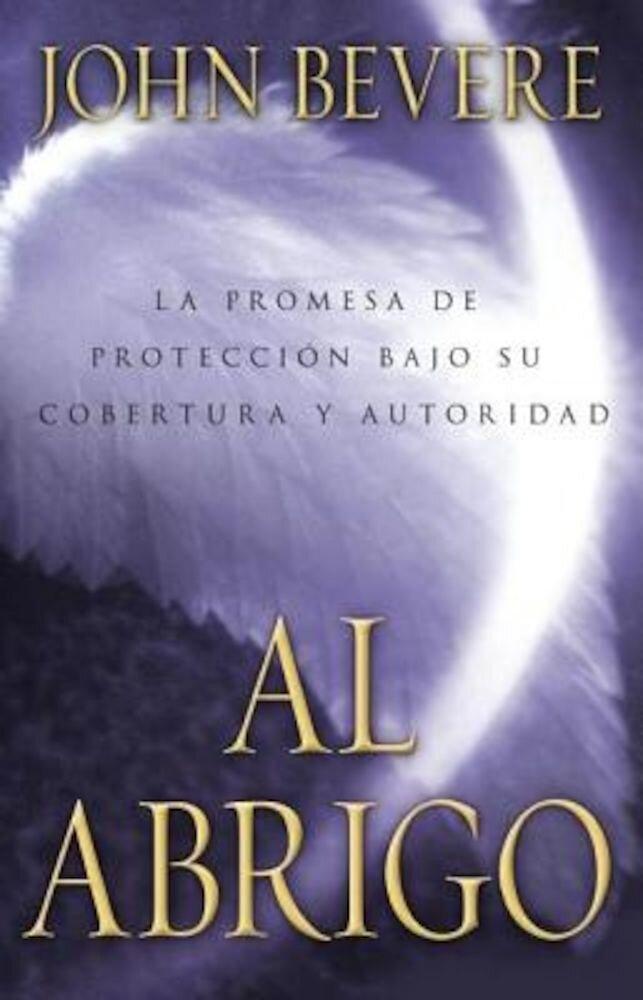 Bajo El Abrigo: La Promesa de Proteccion Bajo Su Cobertura y Autoridad, Paperback