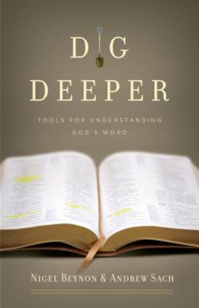 Dig Deeper: Tools for Understanding God's Word, Paperback