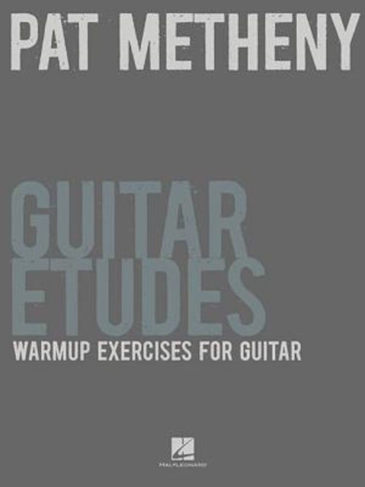 Pat Metheny Guitar Etudes: Warmup Exercises for Guitar, Paperback