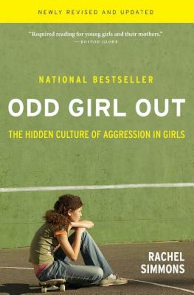 Odd Girl Out: The Hidden Culture of Aggression in Girls, Paperback