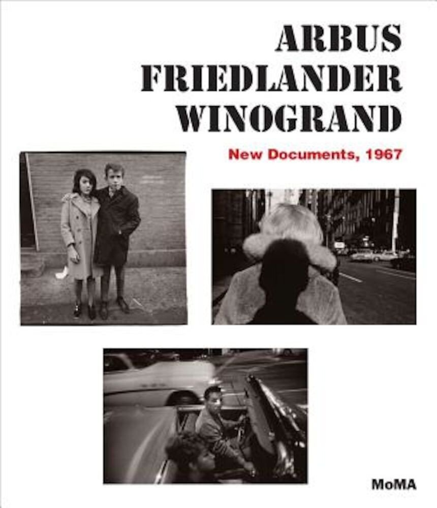 Arbus Friedlander Winogrand: New Documents, 1967, Hardcover