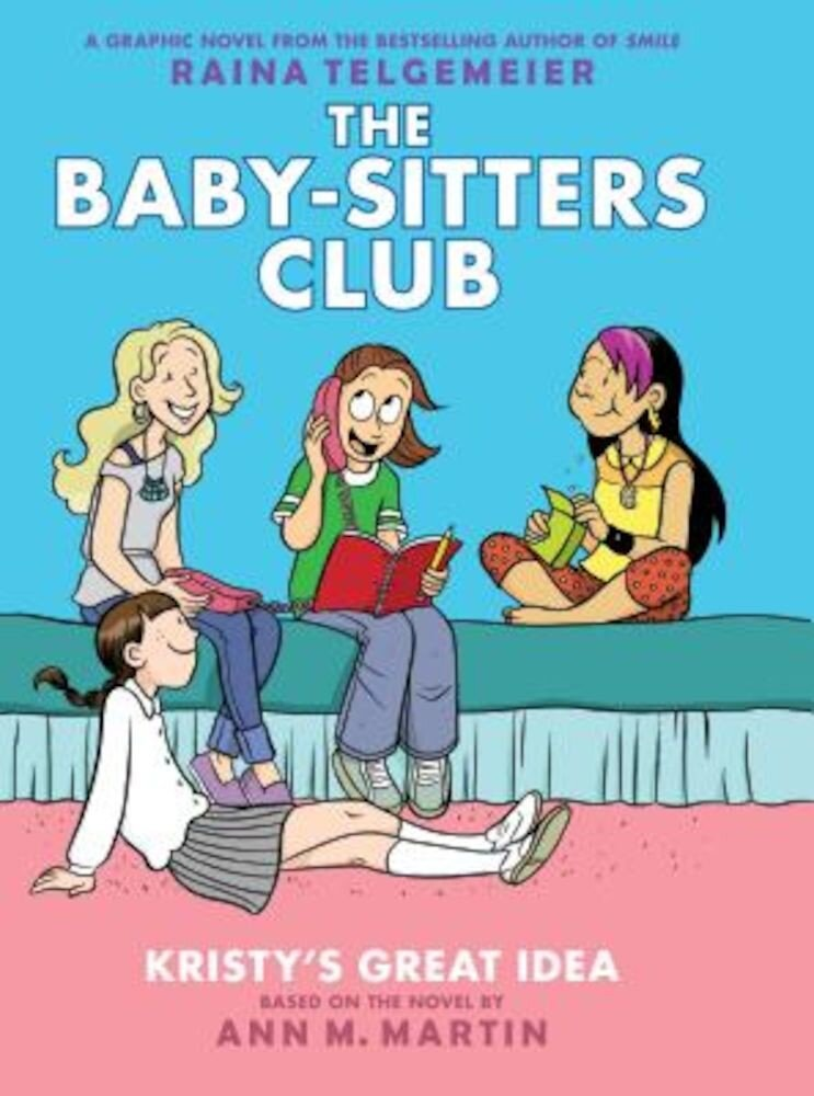 Kristy's Great Idea: Full-Color Edition (the Baby-Sitters Club Graphix #1), Hardcover