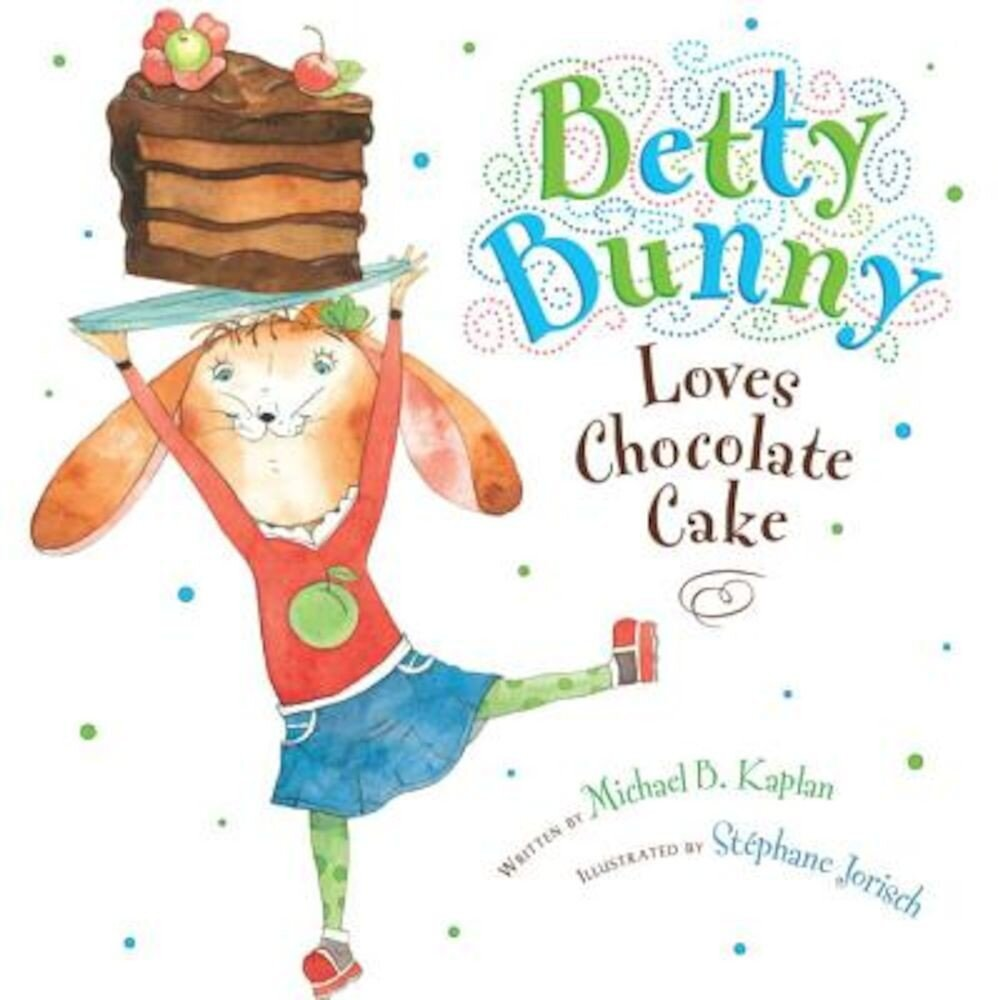 Betty Bunny Loves Chocolate Cake, Hardcover