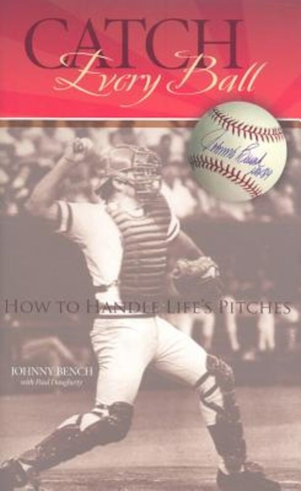 Catch Every Ball: How to Handle Life's Pitches, Hardcover
