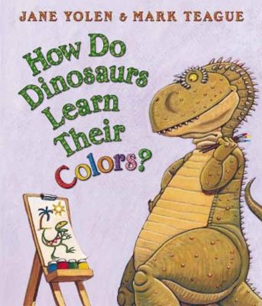 How Do Dinosaurs Learn Their Colors?, Hardcover