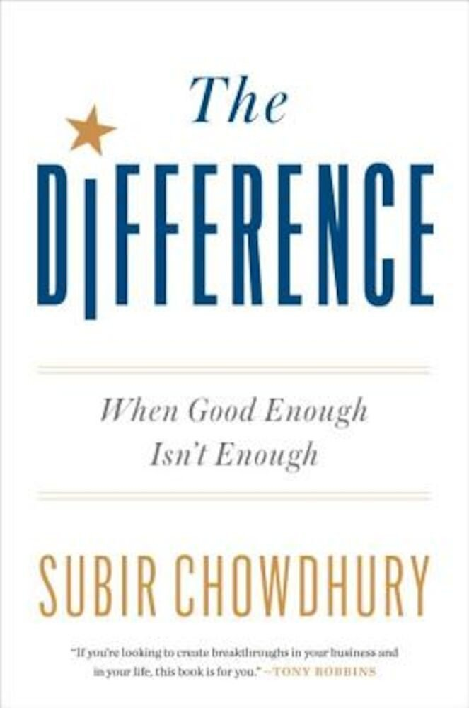 The Difference: When Good Enough Isn't Enough, Hardcover