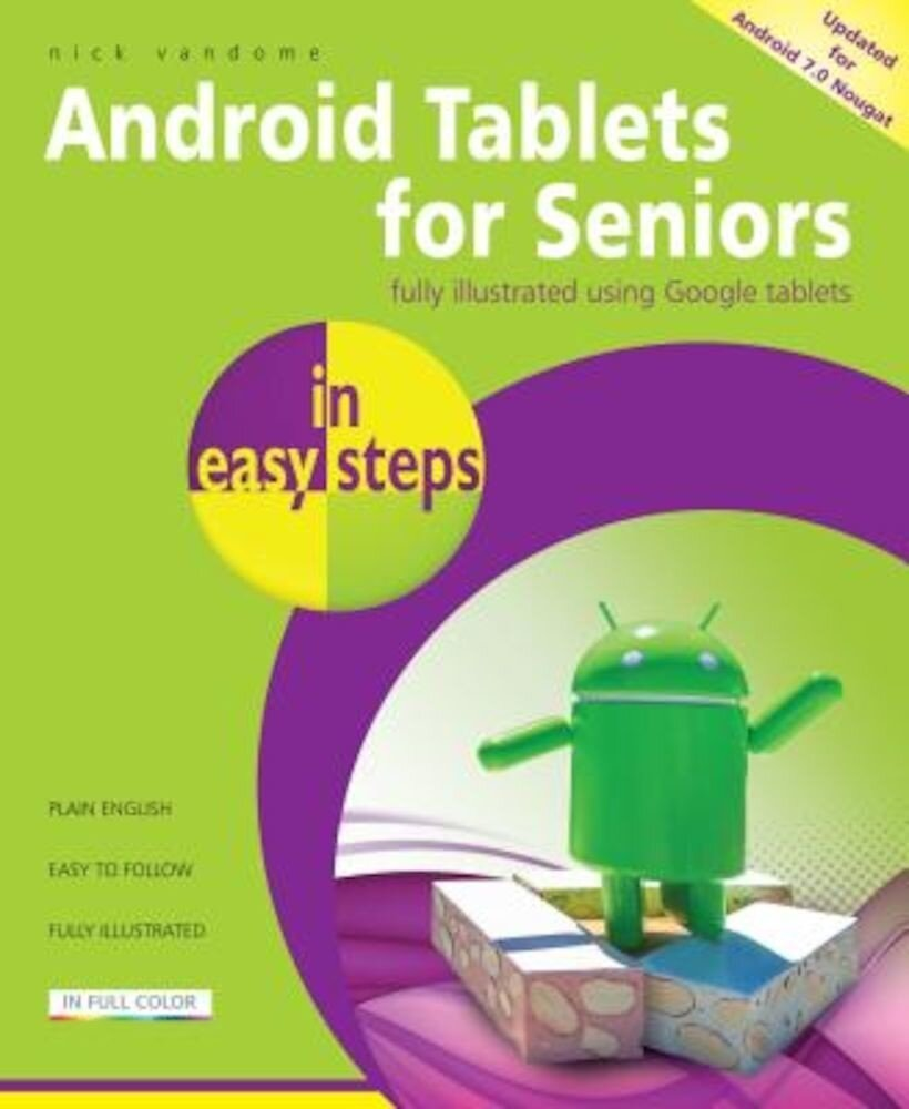 Android Tablets for Seniors in Easy Steps: Covers Android 7.0 Nougat, Paperback