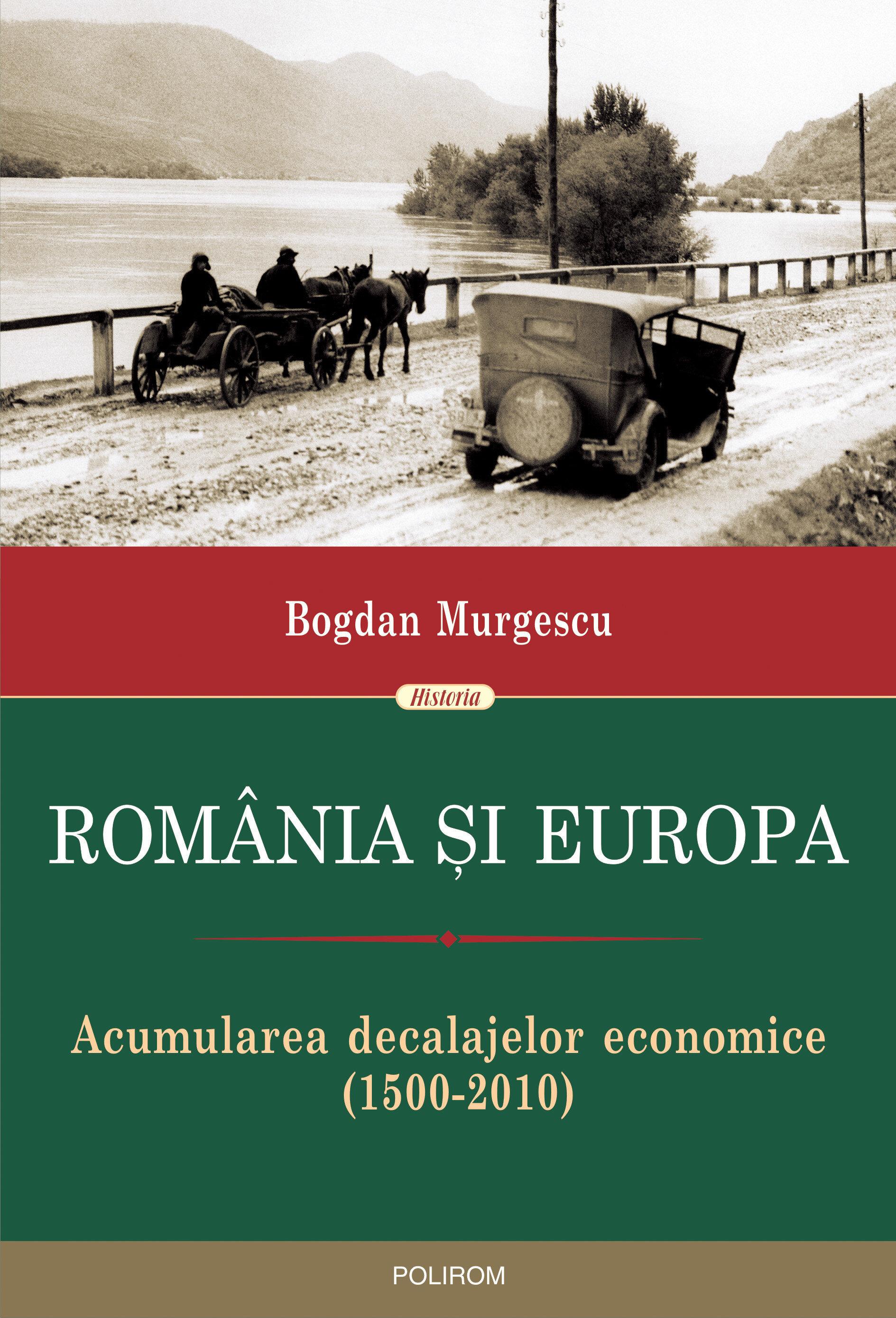 Romania si Europa. Acumularea decalajelor economice (1500-2010) (eBook)