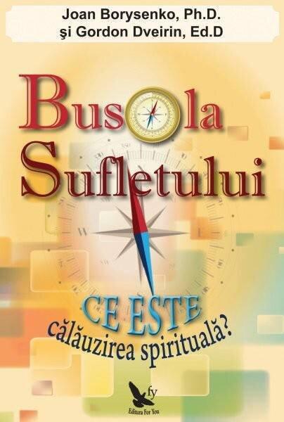 Coperta Carte Busola sufletului. Ce este calauzirea spirituala?