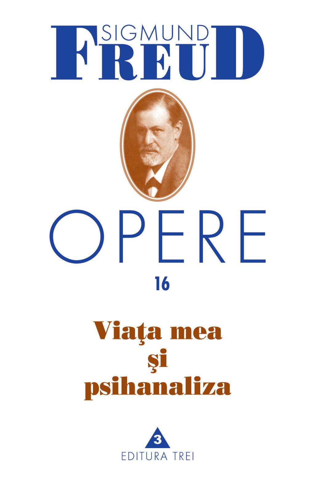 Opere, vol. 16 - Viata mea si psihanaliza (eBook)