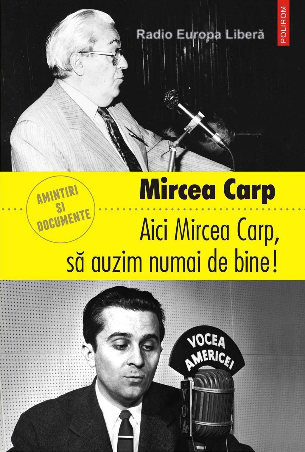 Aici Mircea Carp, sa auzim numai de bine! (eBook)