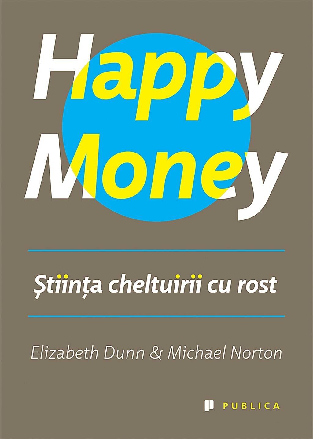 Happy Money. Stiinta cheltuirii cu rost (eBook)