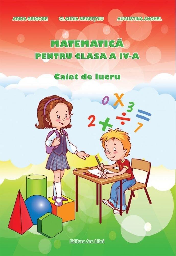 Coperta Carte Matematica pentru clasa a IV-a - Caiet de lucru