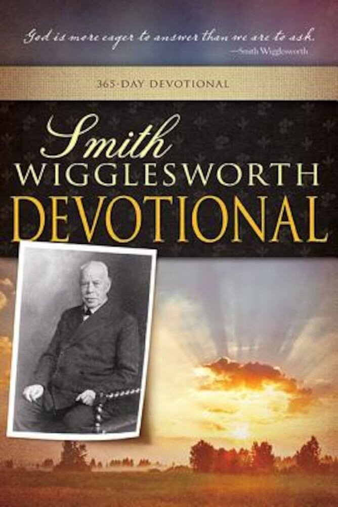 Smith Wigglesworth Devotional, Paperback