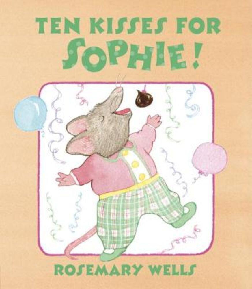 Ten Kisses for Sophie!, Hardcover