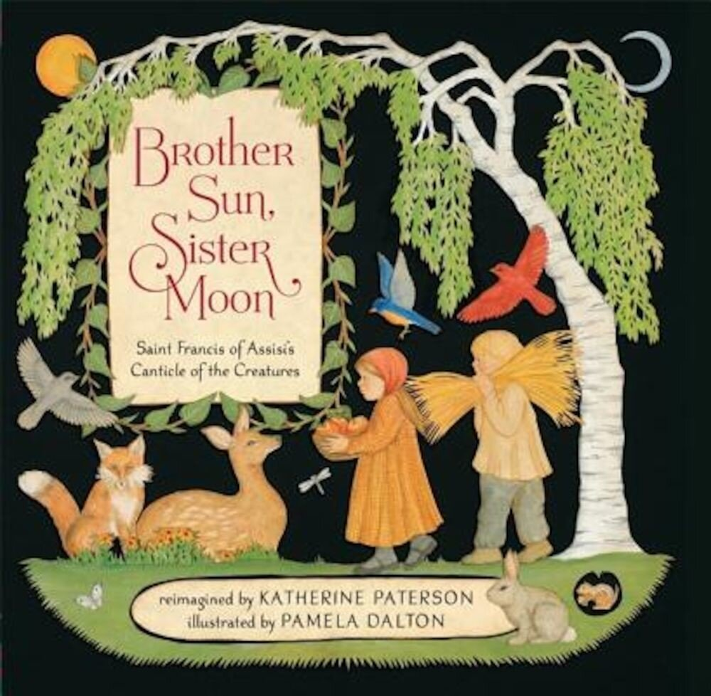 Brother Sun, Sister Moon: Saint Francis of Assisi's Canticle of the Creatures, Hardcover